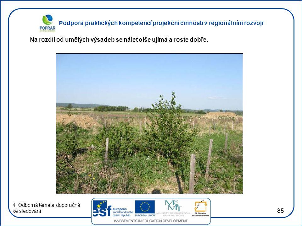 Podpora praktických kompetencí projekční činnosti v regionálním rozvoji 85 4. Odborná témata doporučná ke sledování Na rozdíl od umělých výsadeb se ná