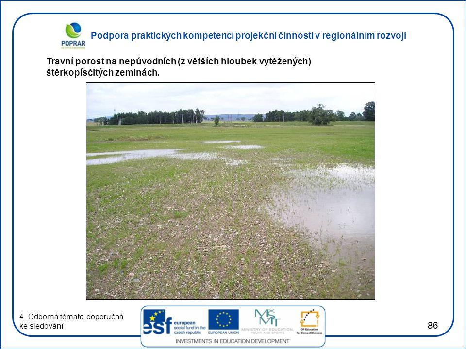 Podpora praktických kompetencí projekční činnosti v regionálním rozvoji 86 4. Odborná témata doporučná ke sledování Travní porost na nepůvodních (z vě