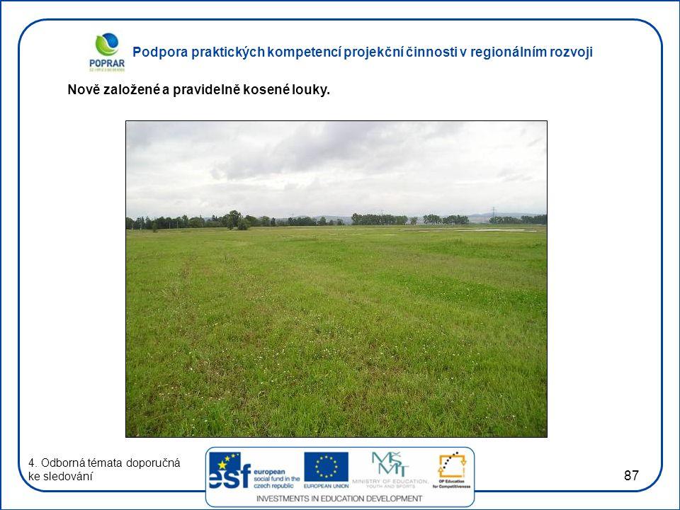 Podpora praktických kompetencí projekční činnosti v regionálním rozvoji 87 4. Odborná témata doporučná ke sledování Nově založené a pravidelně kosené