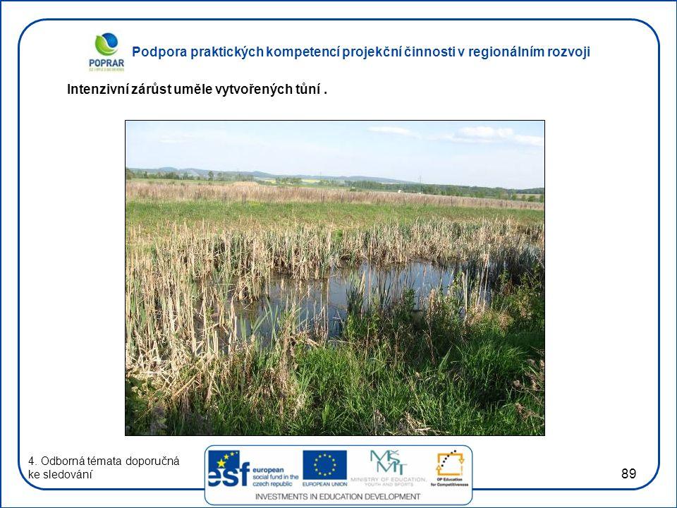 Podpora praktických kompetencí projekční činnosti v regionálním rozvoji 89 4. Odborná témata doporučná ke sledování Intenzivní zárůst uměle vytvořenýc