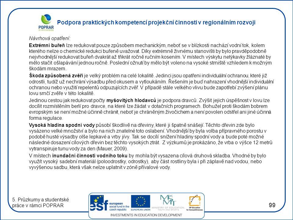 Podpora praktických kompetencí projekční činnosti v regionálním rozvoji 99 Návrhová opatření: Extrémní buřeň lze redukovat pouze způsobem mechanickým,