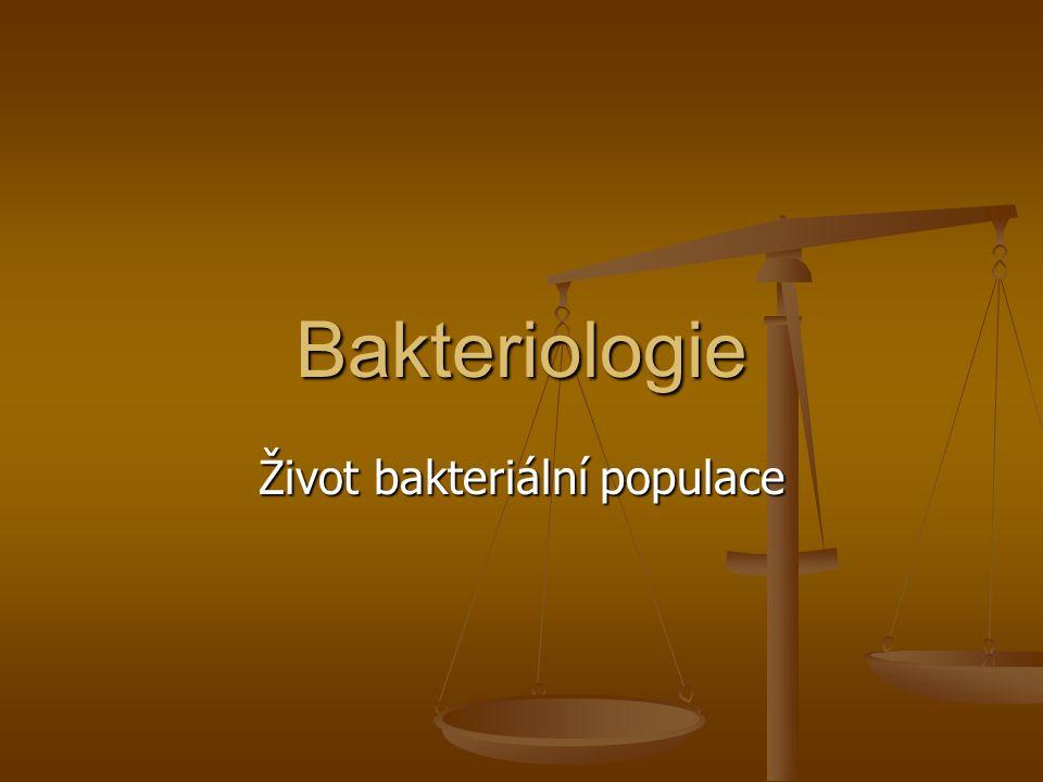 Bakteriologie Život bakteriální populace