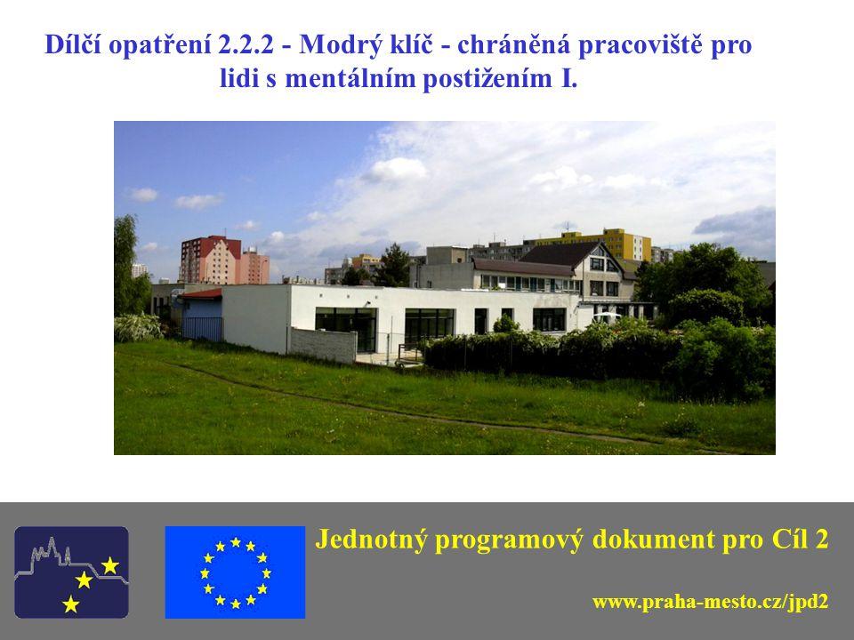 Dílčí opatření 2.2.2 - Modrý klíč - chráněná pracoviště pro lidi s mentálním postižením I.