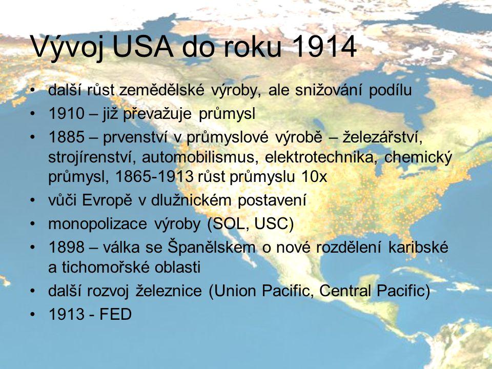 Vývoj USA do roku 1914 další růst zemědělské výroby, ale snižování podílu 1910 – již převažuje průmysl 1885 – prvenství v průmyslové výrobě – železářs