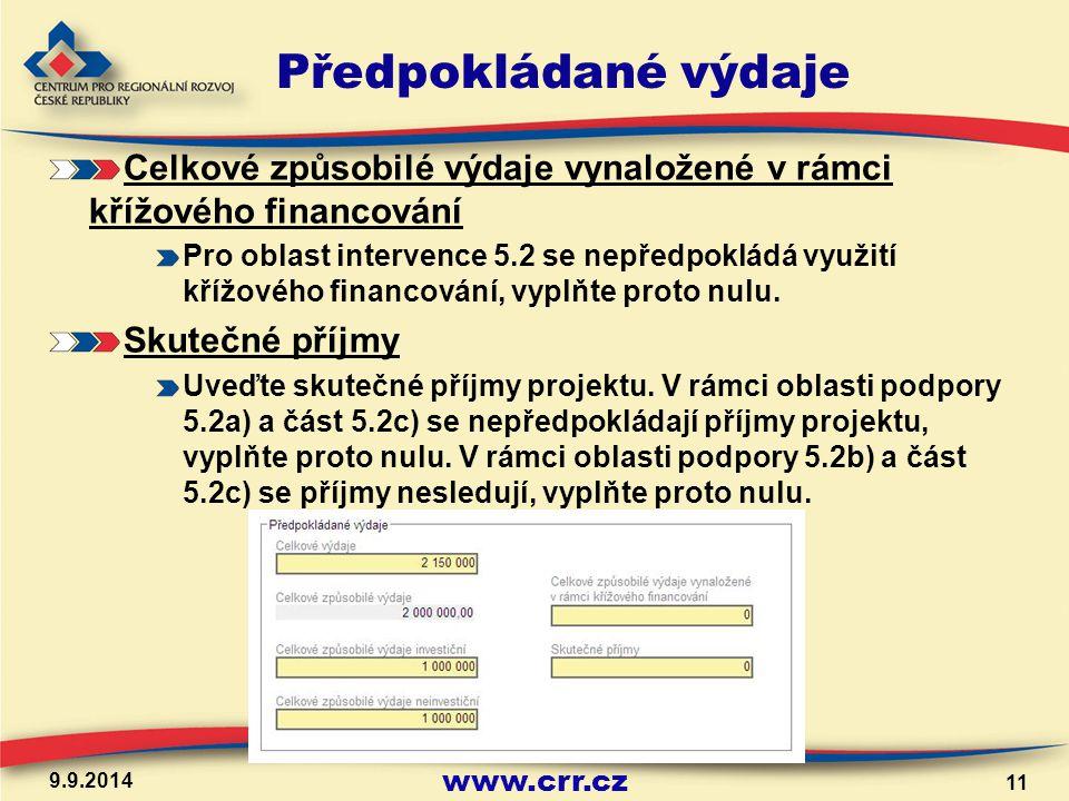 www.crr.cz Předpokládané výdaje Celkové způsobilé výdaje vynaložené v rámci křížového financování Pro oblast intervence 5.2 se nepředpokládá využití křížového financování, vyplňte proto nulu.