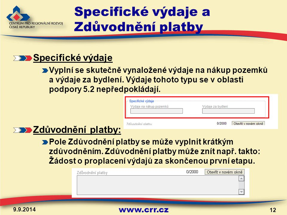 www.crr.cz Specifické výdaje a Zdůvodnění platby Specifické výdaje Vyplní se skutečně vynaložené výdaje na nákup pozemků a výdaje za bydlení.