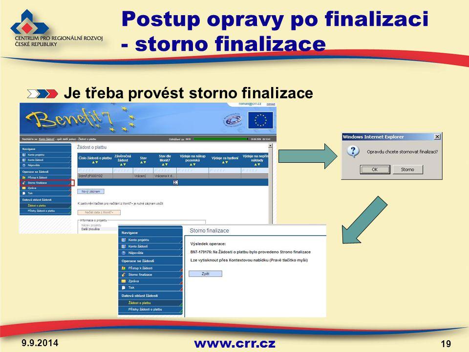 www.crr.cz Postup opravy po finalizaci - storno finalizace Je třeba provést storno finalizace 9.9.2014 19