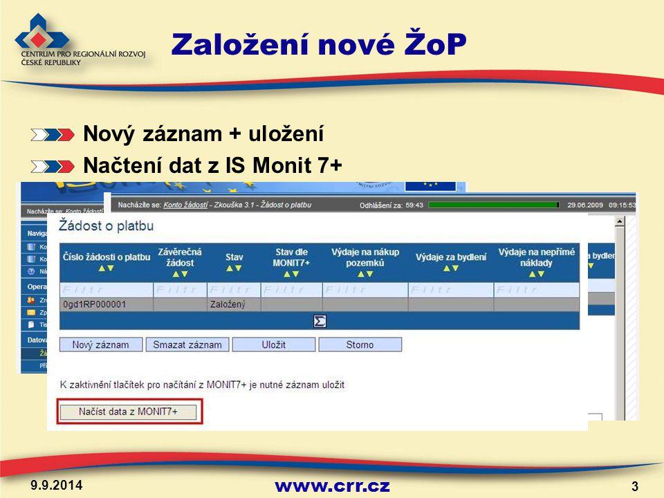 www.crr.cz Založení nové ŽoP Nový záznam + uložení Načtení dat z IS Monit 7+ 9.9.2014 3