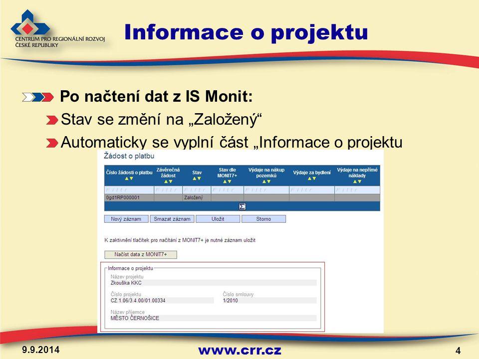 www.crr.cz Finalizace žádosti Finalizace je nutná k přenosu do systému IS Monit = elektronické předání ŽoP Finalizace uzamkne ŽoP pro jakékoliv další úpravy Tisk žádosti je nutný až po finalizaci 9.9.2014 15