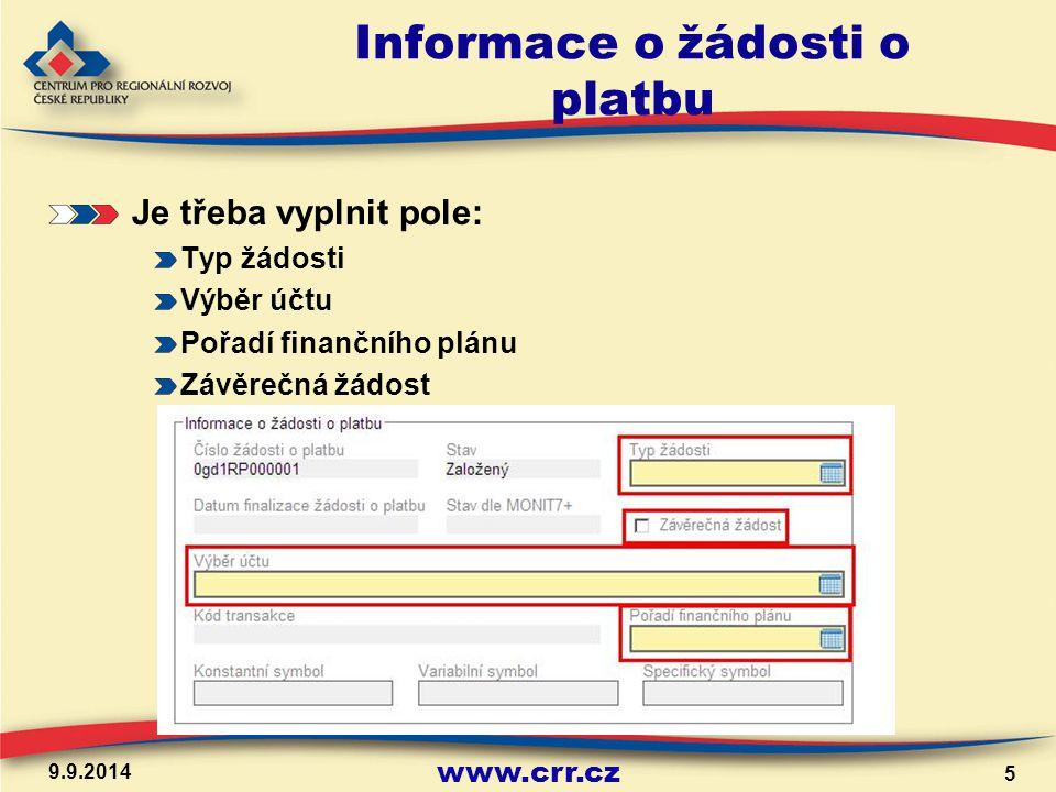 www.crr.cz Informace o žádosti o platbu Je třeba vyplnit pole: Typ žádosti Výběr účtu Pořadí finančního plánu Závěrečná žádost 9.9.2014 5