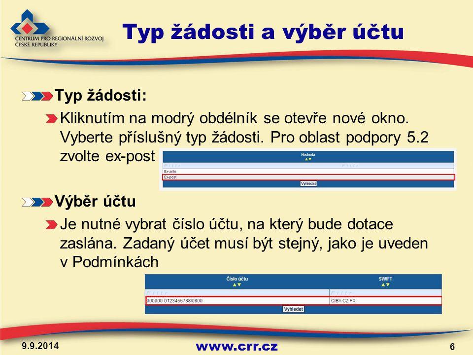 www.crr.cz Typ žádosti a výběr účtu Typ žádosti: Kliknutím na modrý obdélník se otevře nové okno.