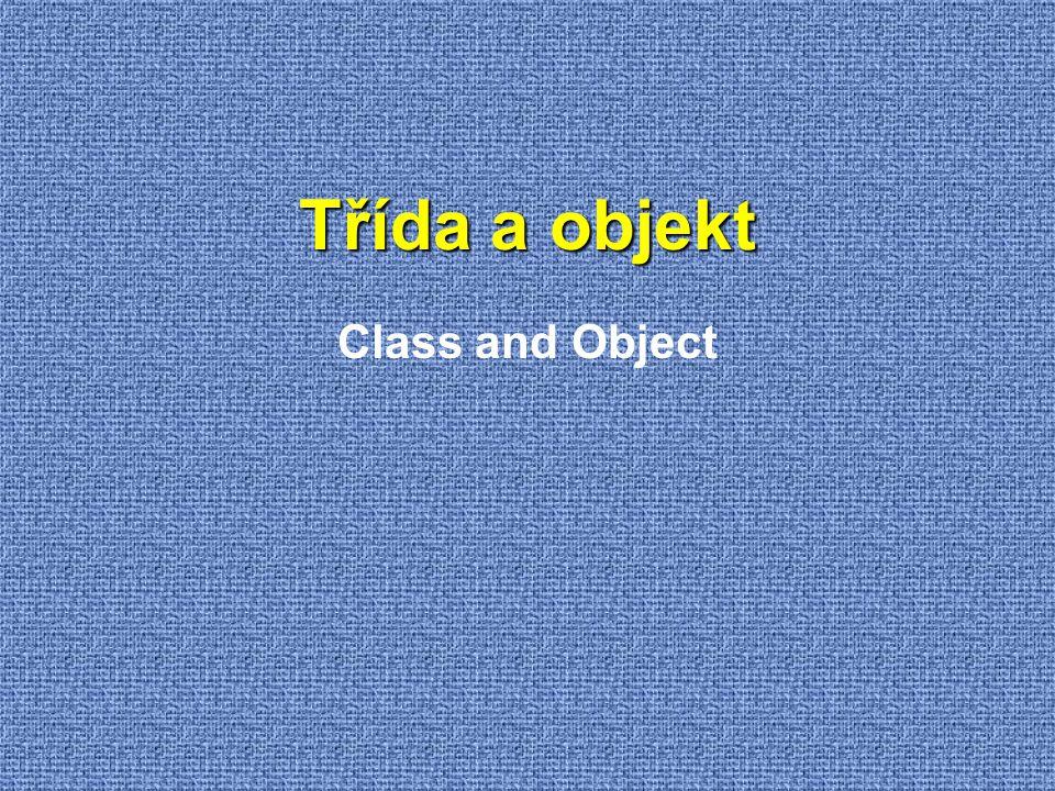 Třída a objekt Class and Object