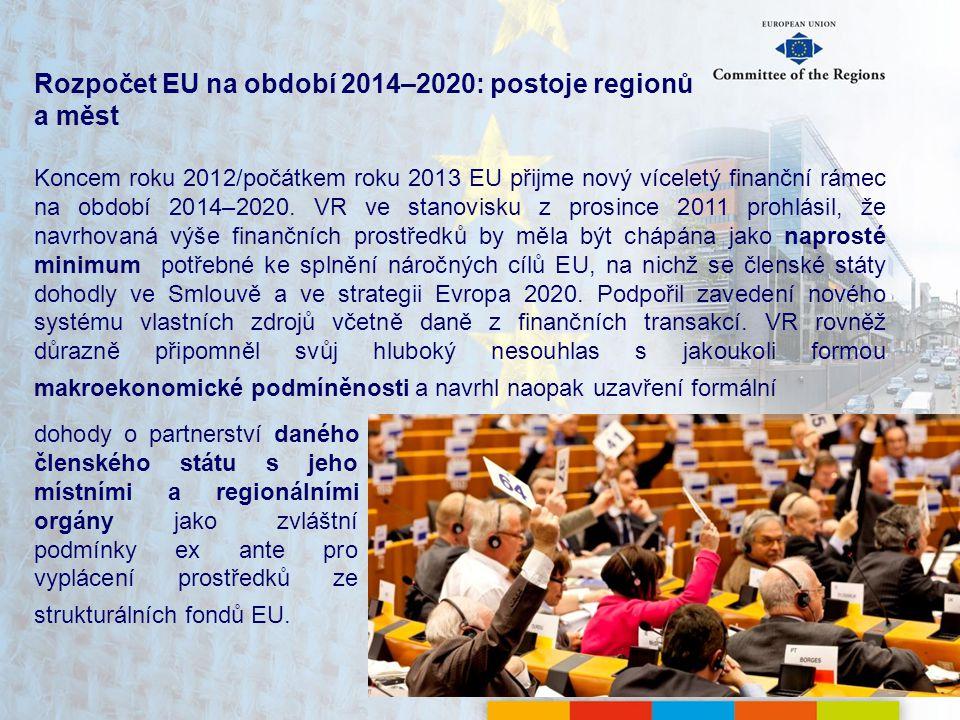 Rozpočet EU na období 2014–2020: postoje regionů a měst Koncem roku 2012/počátkem roku 2013 EU přijme nový víceletý finanční rámec na období 2014–2020.