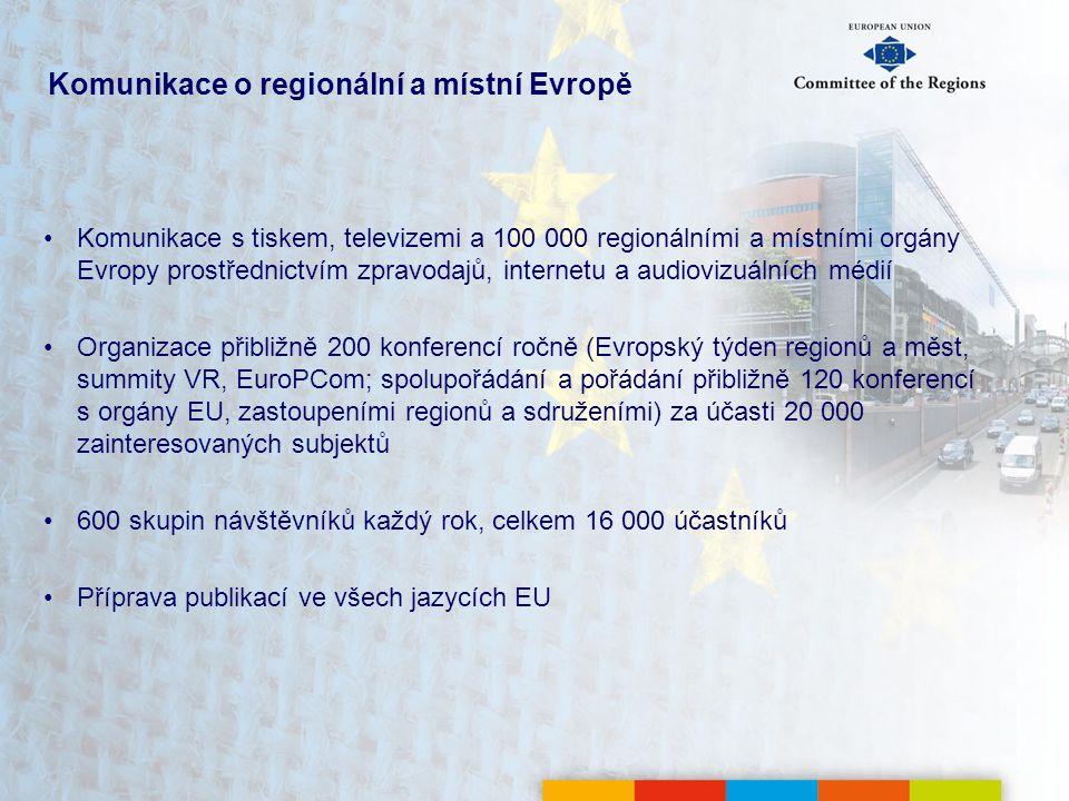Komunikace o regionální a místní Evropě Komunikace s tiskem, televizemi a 100 000 regionálními a místními orgány Evropy prostřednictvím zpravodajů, internetu a audiovizuálních médií Organizace přibližně 200 konferencí ročně (Evropský týden regionů a měst, summity VR, EuroPCom; spolupořádání a pořádání přibližně 120 konferencí s orgány EU, zastoupeními regionů a sdruženími) za účasti 20 000 zainteresovaných subjektů 600 skupin návštěvníků každý rok, celkem 16 000 účastníků Příprava publikací ve všech jazycích EU