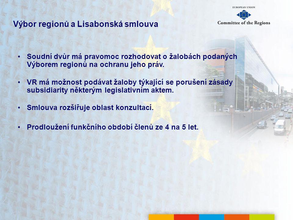 Výbor regionů a Lisabonská smlouva Soudní dvůr má pravomoc rozhodovat o žalobách podaných Výborem regionů na ochranu jeho práv.