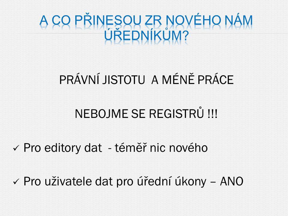 PRÁVNÍ JISTOTU A MÉNĚ PRÁCE NEBOJME SE REGISTRŮ !!.