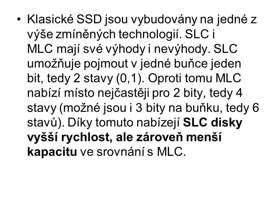 Klasické SSD jsou vybudovány na jedné z výše zmíněných technologií. SLC i MLC mají své výhody i nevýhody. SLC umožňuje pojmout v jedné buňce jeden bit