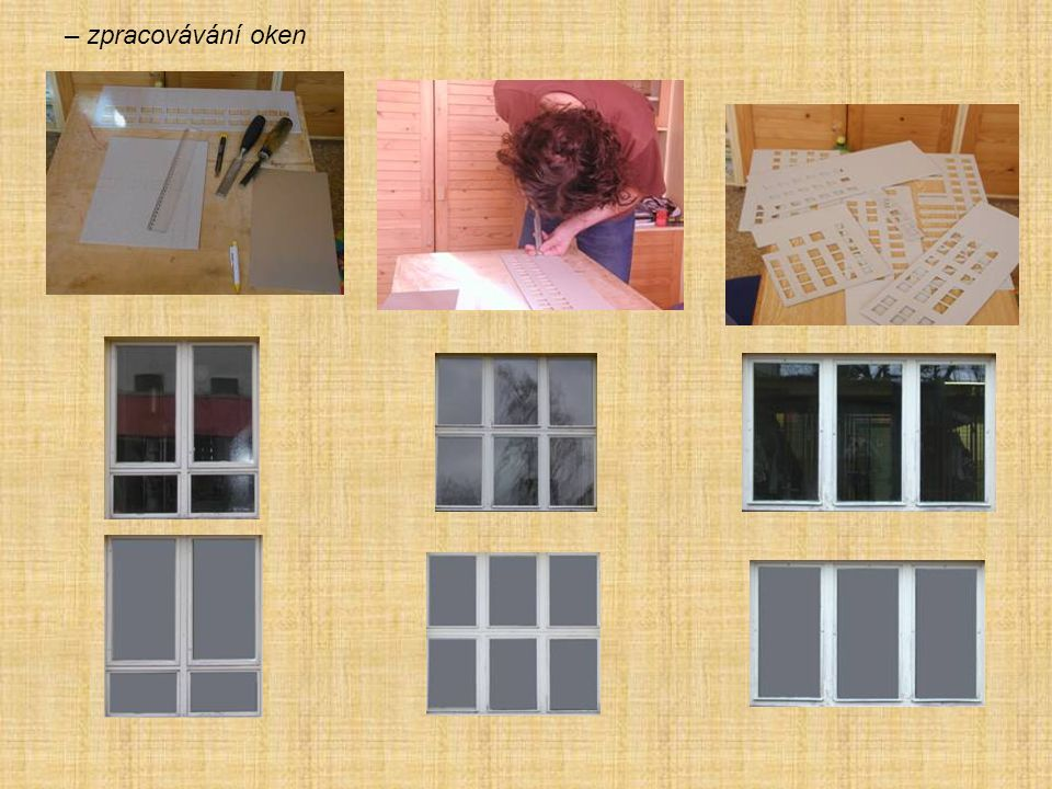 – zpracovávání oken