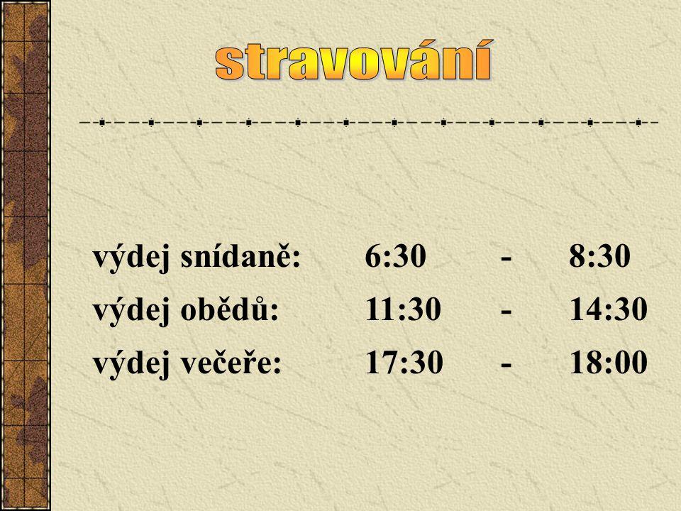 výdej snídaně:6:30-8:30 výdej obědů:11:30-14:30 výdej večeře:17:30-18:00