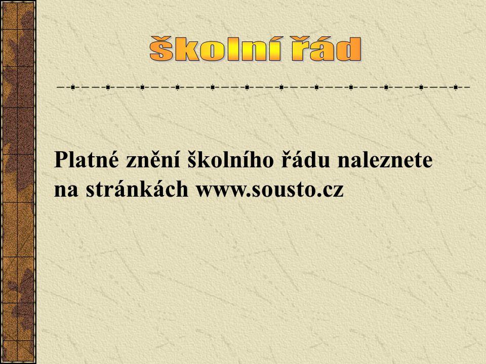 Platné znění školního řádu naleznete na stránkách www.sousto.cz