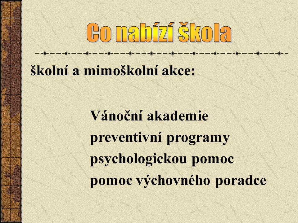 školní a mimoškolní akce: Vánoční akademie preventivní programy psychologickou pomoc pomoc výchovného poradce