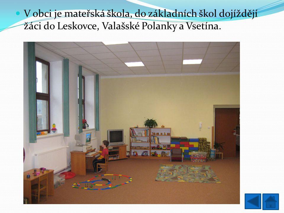 V obci je mateřská škola, do základních škol dojíždějí žáci do Leskovce, Valašské Polanky a Vsetína.