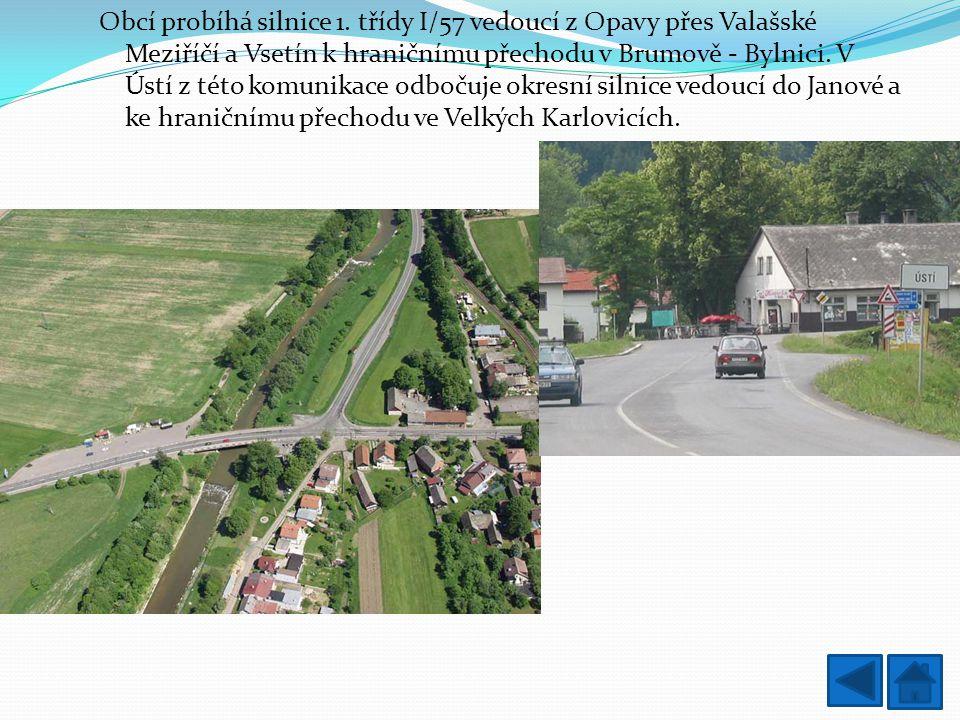 Obcí probíhá silnice 1. třídy I/57 vedoucí z Opavy přes Valašské Meziříčí a Vsetín k hraničnímu přechodu v Brumově - Bylnici. V Ústí z této komunikace