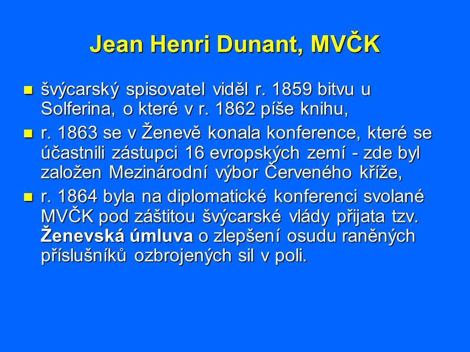 Jean Henri Dunant, MVČK švýcarský spisovatel viděl r. 1859 bitvu u Solferina, o které v r. 1862 píše knihu, švýcarský spisovatel viděl r. 1859 bitvu u