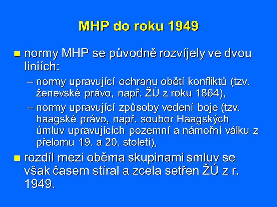 MHP do roku 1949 normy MHP se původně rozvíjely ve dvou liniích: normy MHP se původně rozvíjely ve dvou liniích: –normy upravující ochranu obětí konfl