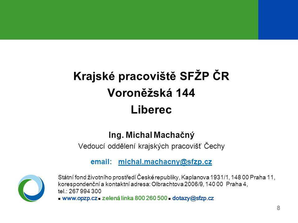 88 Krajské pracoviště SFŽP ČR Voroněžská 144 Liberec Ing.