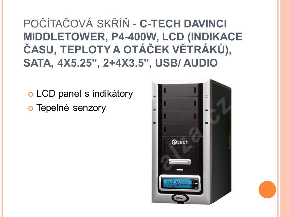 POČÍTAČOVÁ SKŘÍŇ - C-TECH DAVINCI MIDDLETOWER, P4-400W, LCD (INDIKACE ČASU, TEPLOTY A OTÁČEK VĚTRÁKŮ), SATA, 4X5.25 , 2+4X3.5 , USB/ AUDIO LCD panel s indikátory Tepelné senzory