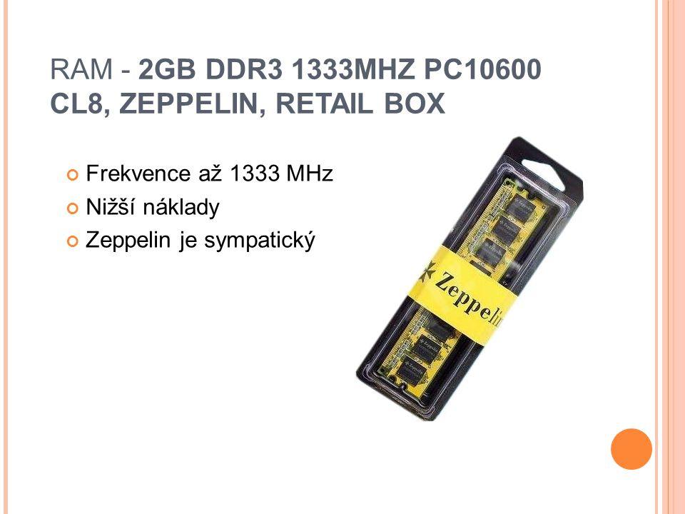 RAM - 2GB DDR3 1333MHZ PC10600 CL8, ZEPPELIN, RETAIL BOX Frekvence až 1333 MHz Nižší náklady Zeppelin je sympatický
