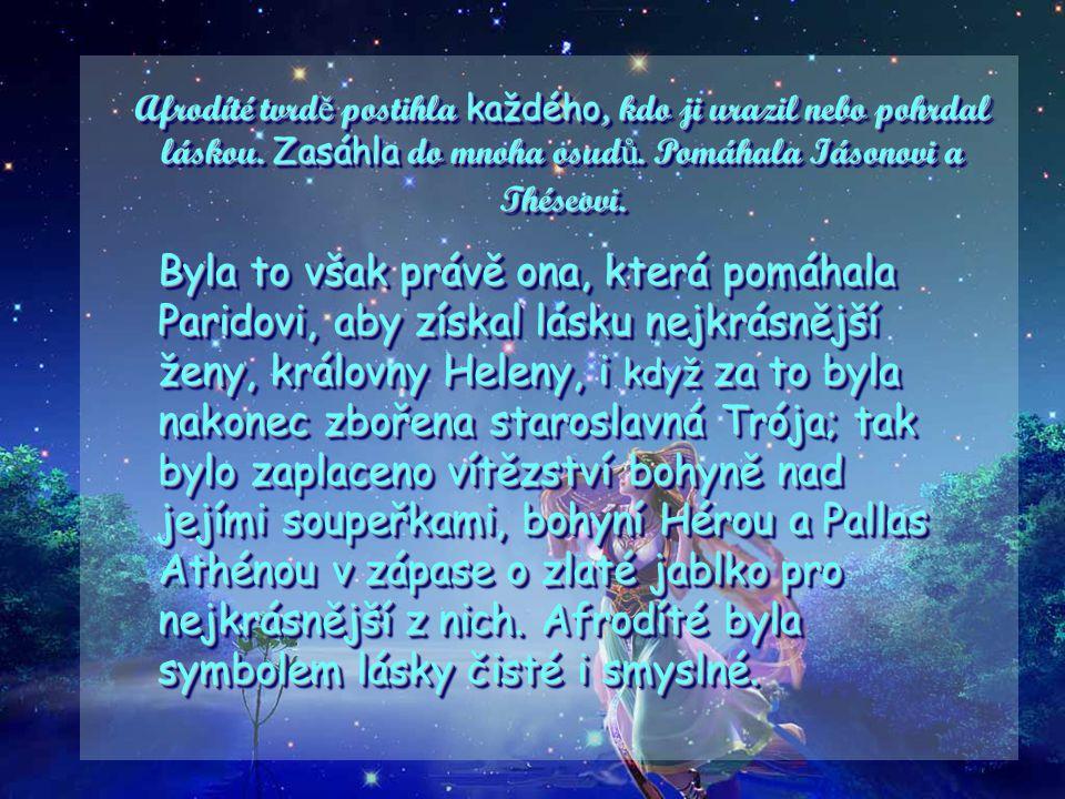 Venuše, ranní hvězda Afrodíté je řecká bohyně lásky, v římské mytologii se nazývala Venuše. Podle některých bájí byla dcerou Diovou, podle jiných bájí