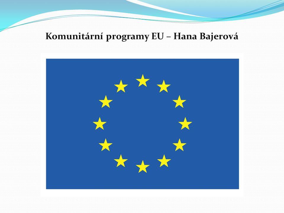 Komunitární programy EU – Hana Bajerová