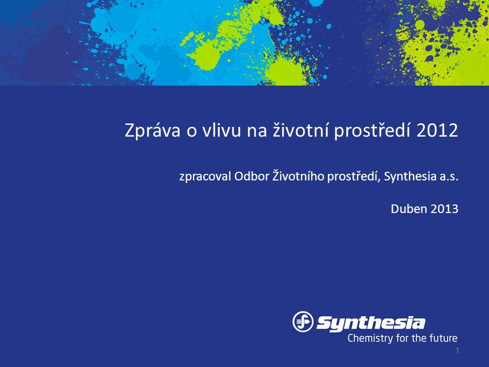 Zpráva o vlivu na životní prostředí 2012 zpracoval Odbor Životního prostředí, Synthesia a.s.