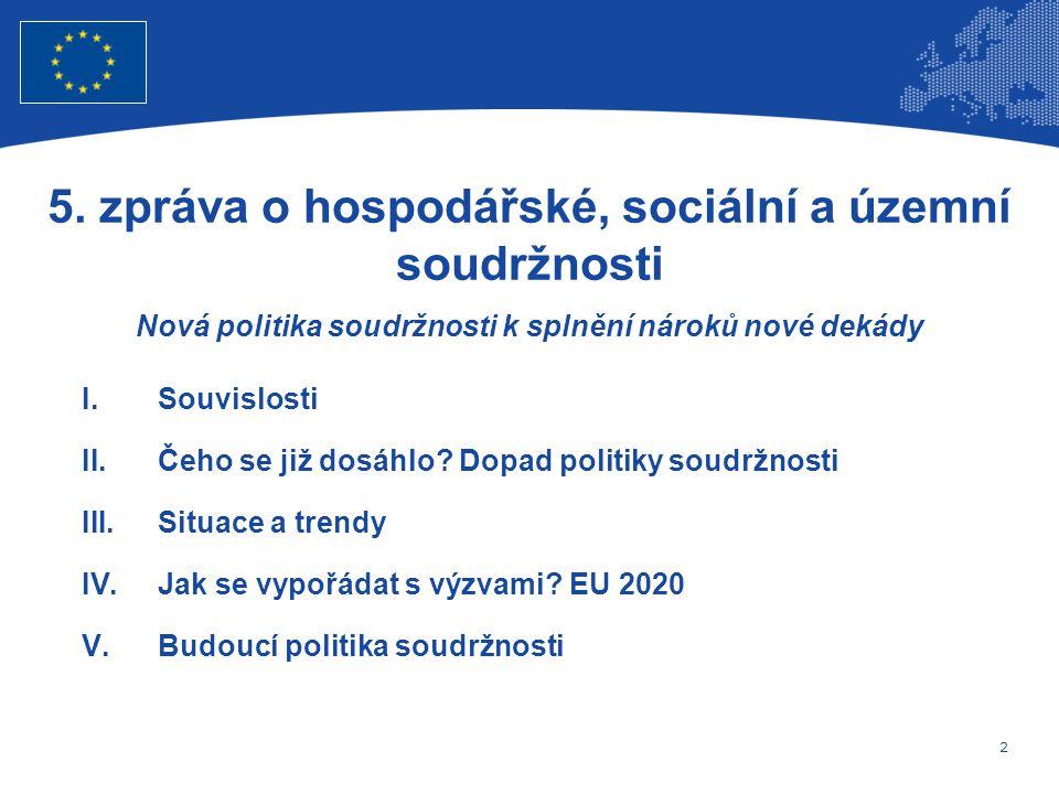 2 Evropská unie Regionální politika – zaměstnanost, sociální věci a sociální začleňování I.Souvislosti II.Čeho se již dosáhlo.
