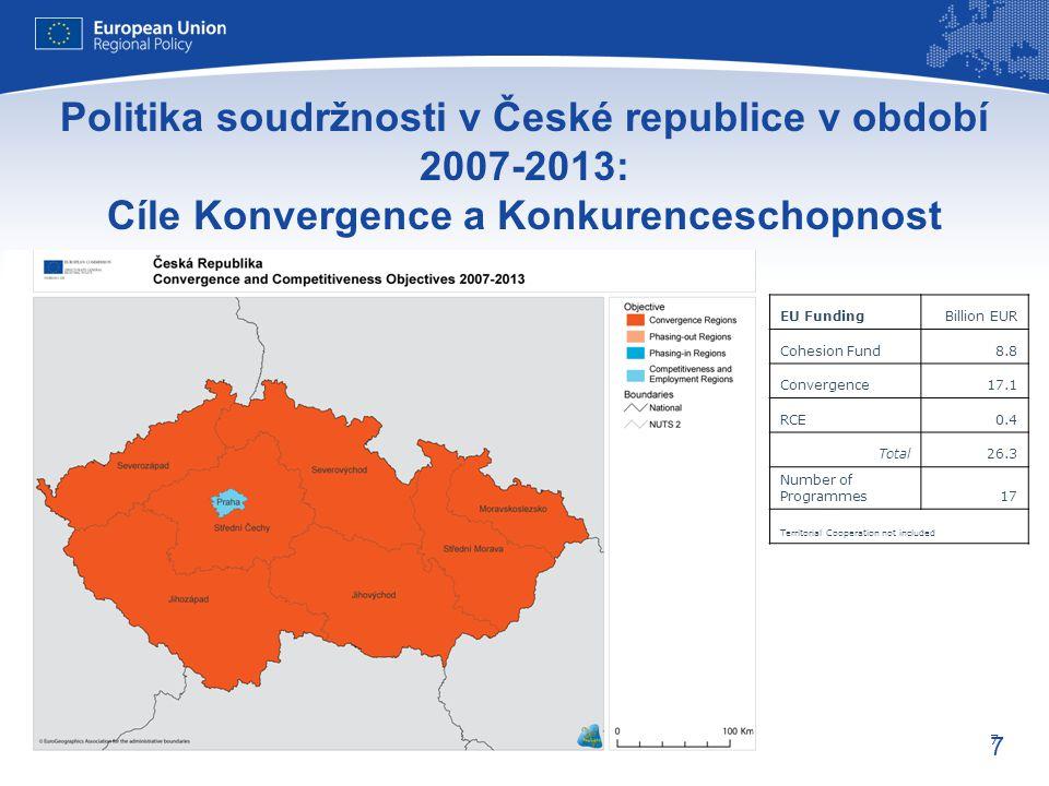 7 Evropská unie Regionální politika – zaměstnanost, sociální věci a sociální začleňování 7 Politika soudržnosti v České republice v období 2007-2013: