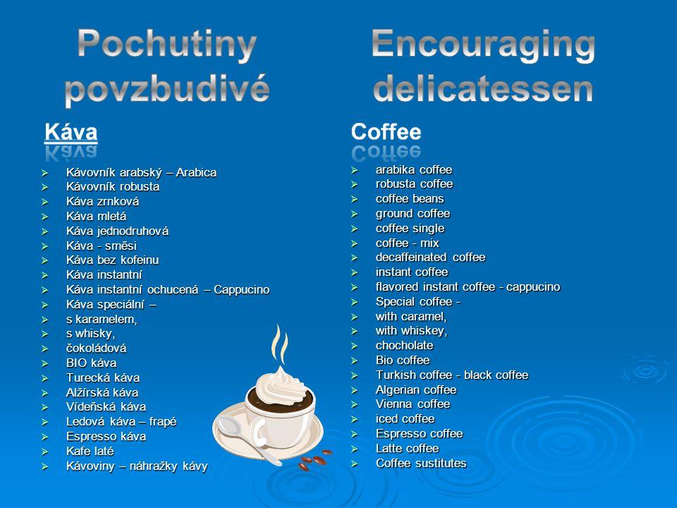  Kávovník arabský – Arabica  Kávovník robusta  Káva zrnková  Káva mletá  Káva jednodruhová  Káva - směsi  Káva bez kofeinu  Káva instantní  K