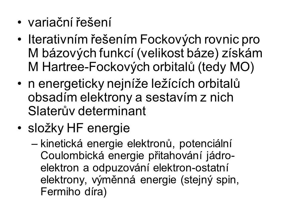variační řešení Iterativním řešením Fockových rovnic pro M bázových funkcí (velikost báze) získám M Hartree-Fockových orbitalů (tedy MO) n energeticky