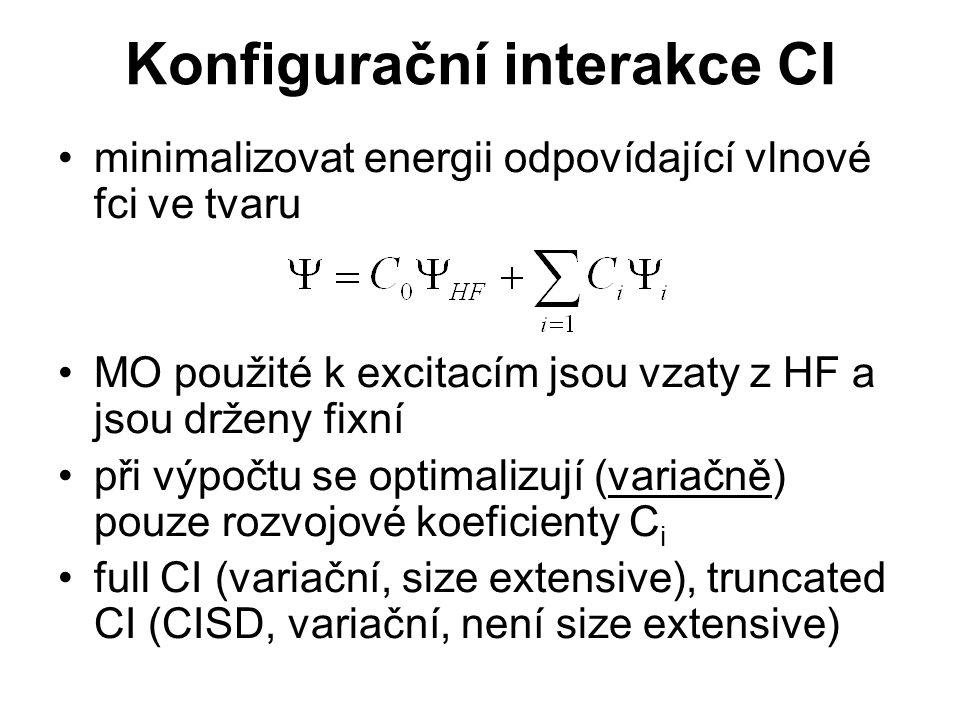 Konfigurační interakce CI minimalizovat energii odpovídající vlnové fci ve tvaru MO použité k excitacím jsou vzaty z HF a jsou drženy fixní při výpočt
