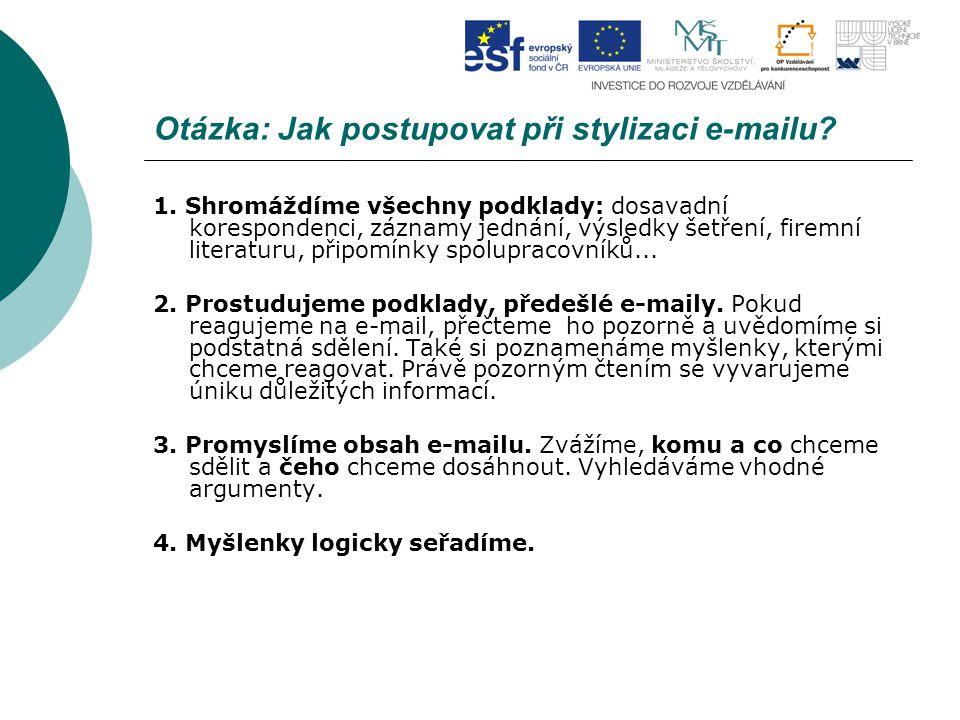 Otázka: Jak postupovat při stylizaci e-mailu.1.