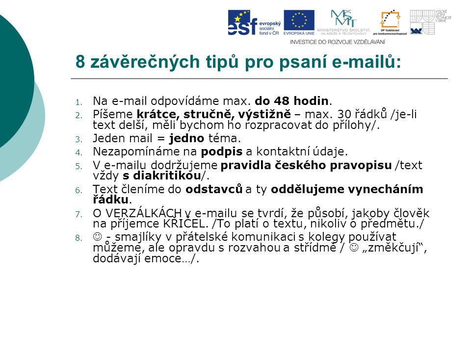 8 závěrečných tipů pro psaní e-mailů: 1.Na e-mail odpovídáme max.