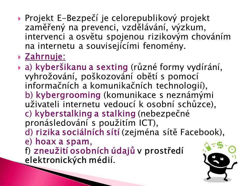  Projekt E-Bezpečí je celorepublikový projekt zaměřený na prevenci, vzdělávání, výzkum, intervenci a osvětu spojenou rizikovým chováním na internetu a souvisejícími fenomény.