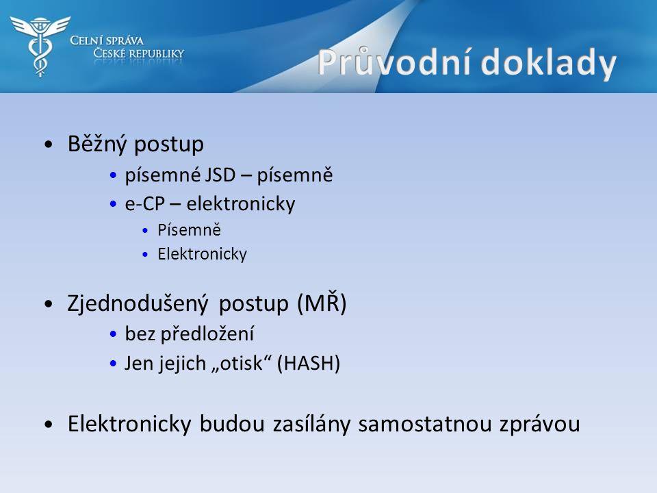 """Běžný postup písemné JSD – písemně e-CP – elektronicky Písemně Elektronicky Zjednodušený postup (MŘ) bez předložení Jen jejich """"otisk"""" (HASH) Elektron"""