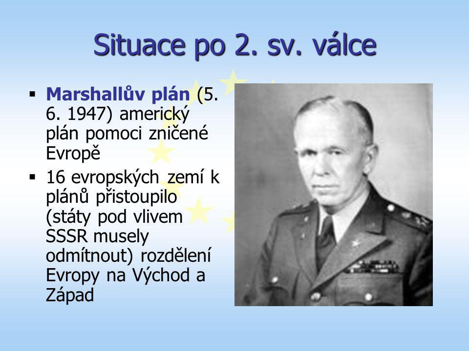  Marshallův plán (5. 6. 1947) americký plán pomoci zničené Evropě  16 evropských zemí k plánů přistoupilo (státy pod vlivem SSSR musely odmítnout) r