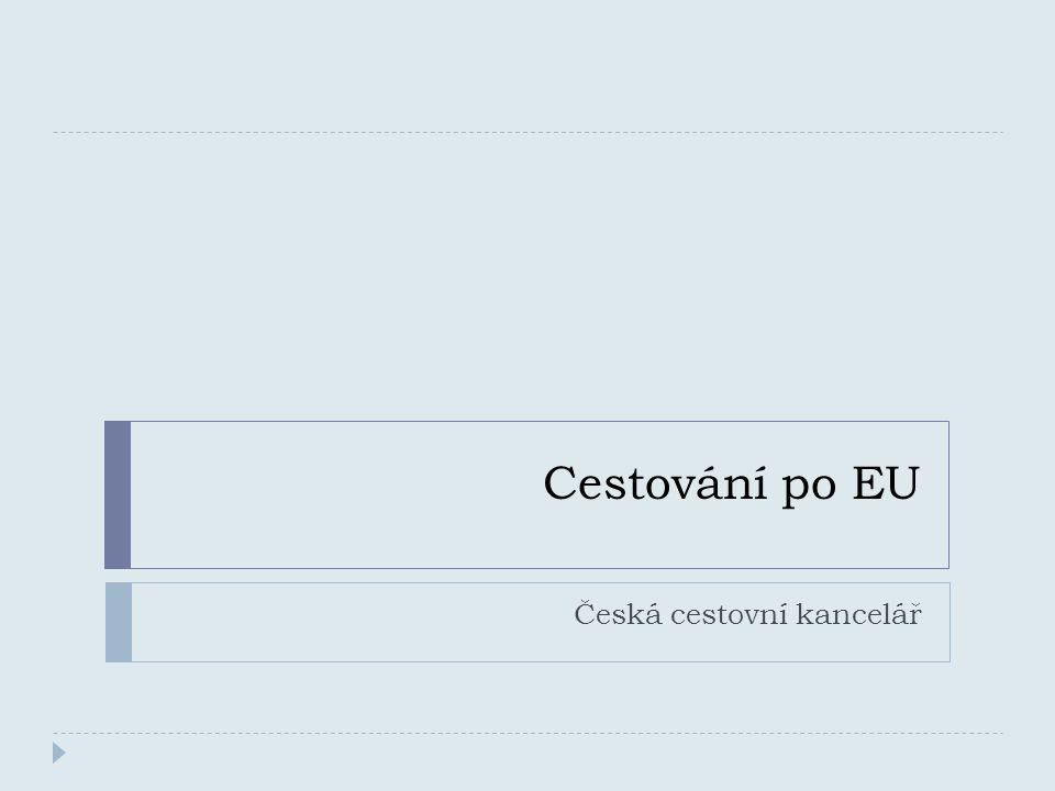Cestování po EU Česká cestovní kancelář