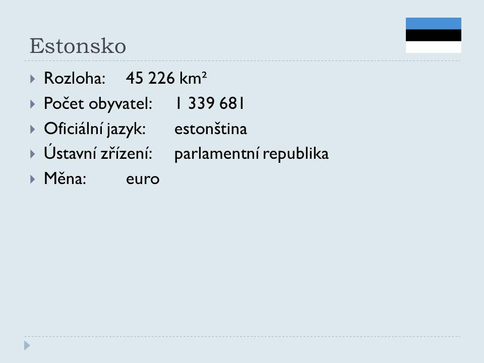 Estonsko  Rozloha:45 226 km²  Počet obyvatel:1 339 681  Oficiální jazyk:estonština  Ústavní zřízení:parlamentní republika  Měna:euro