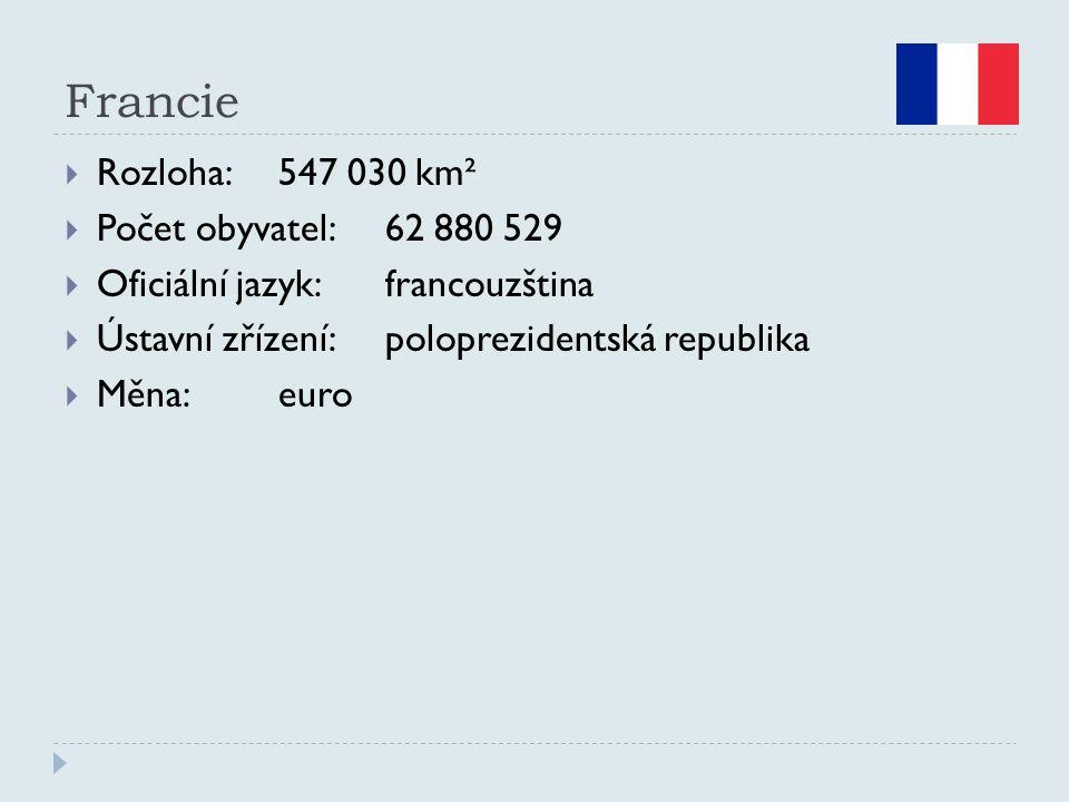Francie  Rozloha:547 030 km²  Počet obyvatel:62 880 529  Oficiální jazyk:francouzština  Ústavní zřízení:poloprezidentská republika  Měna:euro