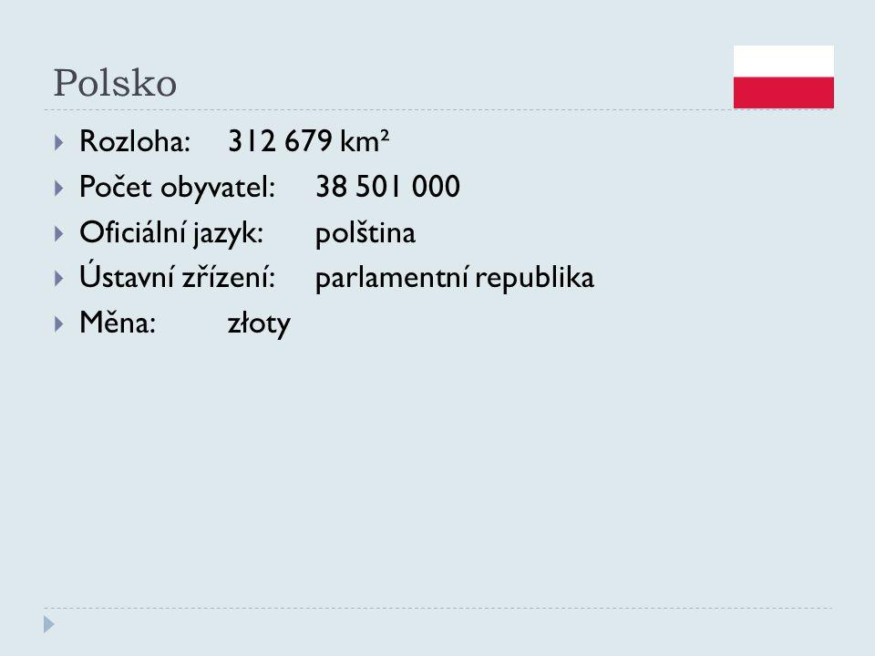 Polsko  Rozloha:312 679 km²  Počet obyvatel:38 501 000  Oficiální jazyk:polština  Ústavní zřízení:parlamentní republika  Měna:złoty