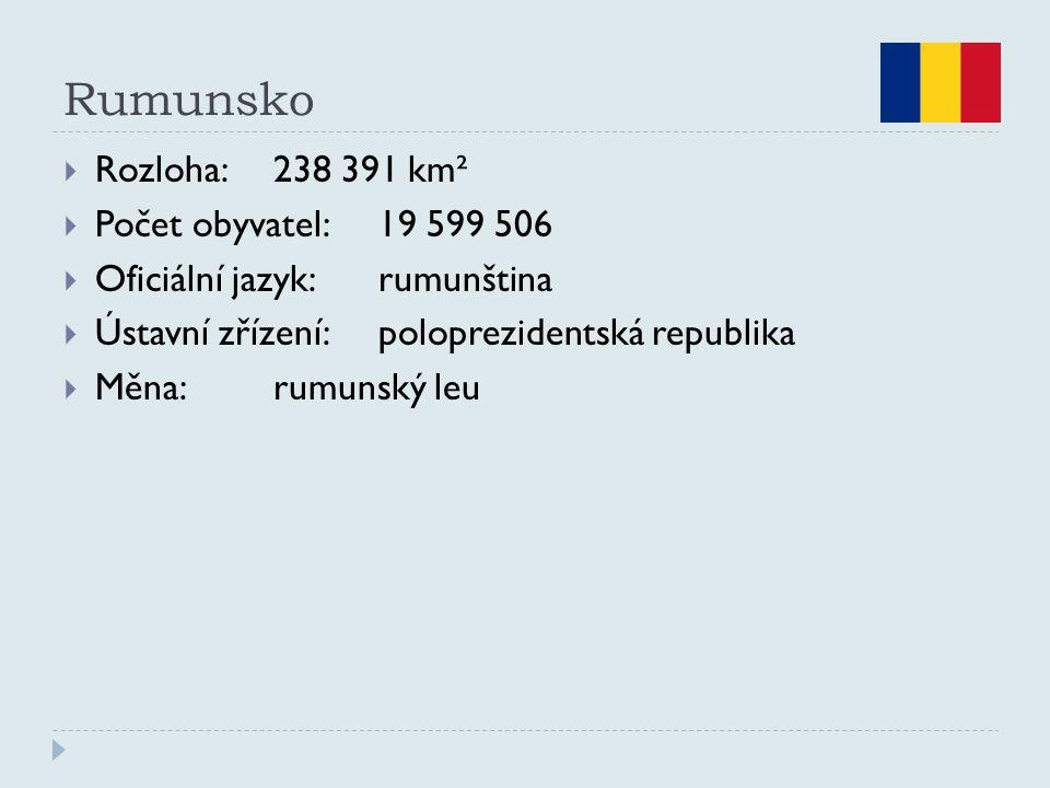 Rumunsko  Rozloha:238 391 km²  Počet obyvatel:19 599 506  Oficiální jazyk:rumunština  Ústavní zřízení:poloprezidentská republika  Měna:rumunský l